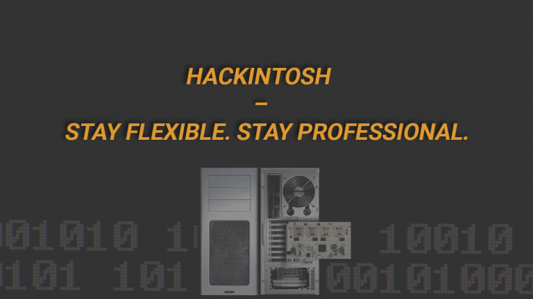 Hackintosh - Stay Flexible  Stay Professional  | AlbrechtProductions