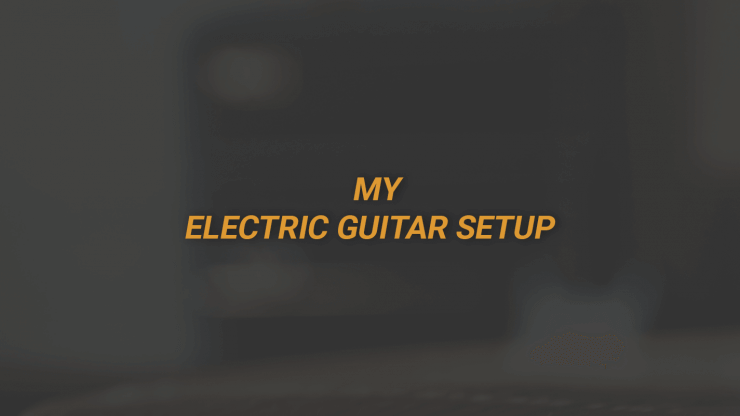 Electric Guitar Setup