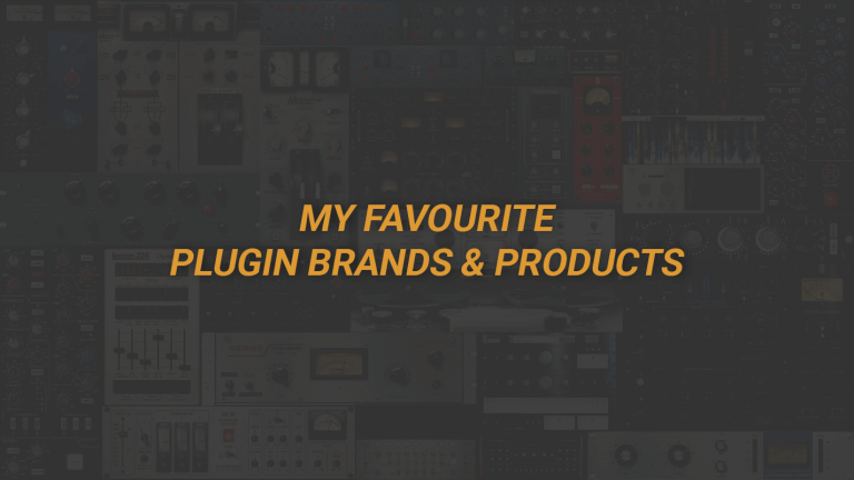 Favourite Plugin Brands & Products