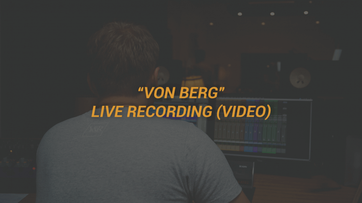 Von Berg Live Recording Video