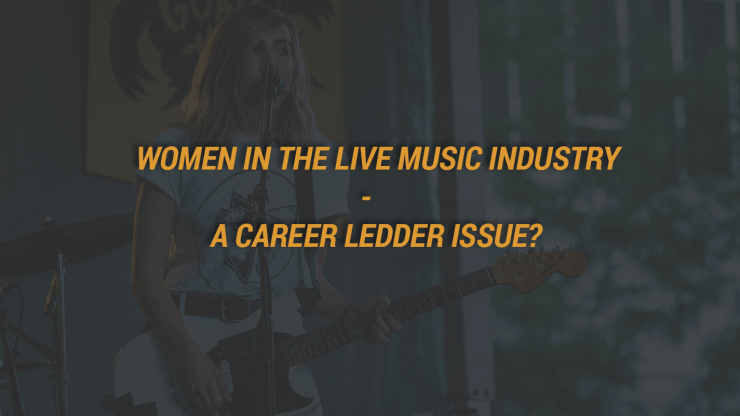Women in The Live Music Industry