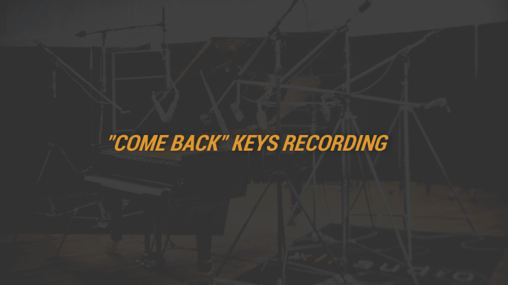 """Come Back"" Keys Recording"