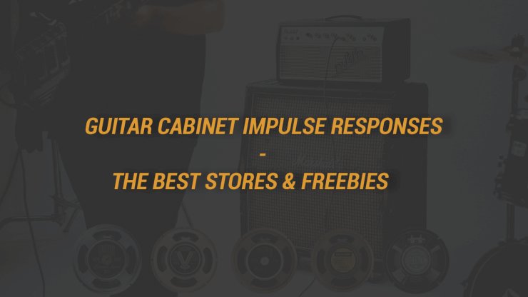 Guitar Cabinet Impulse Responses - The Best Stores & Freebies