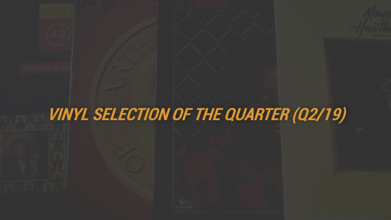 Vinyl Collection Of The Quarter (Q2/2019)