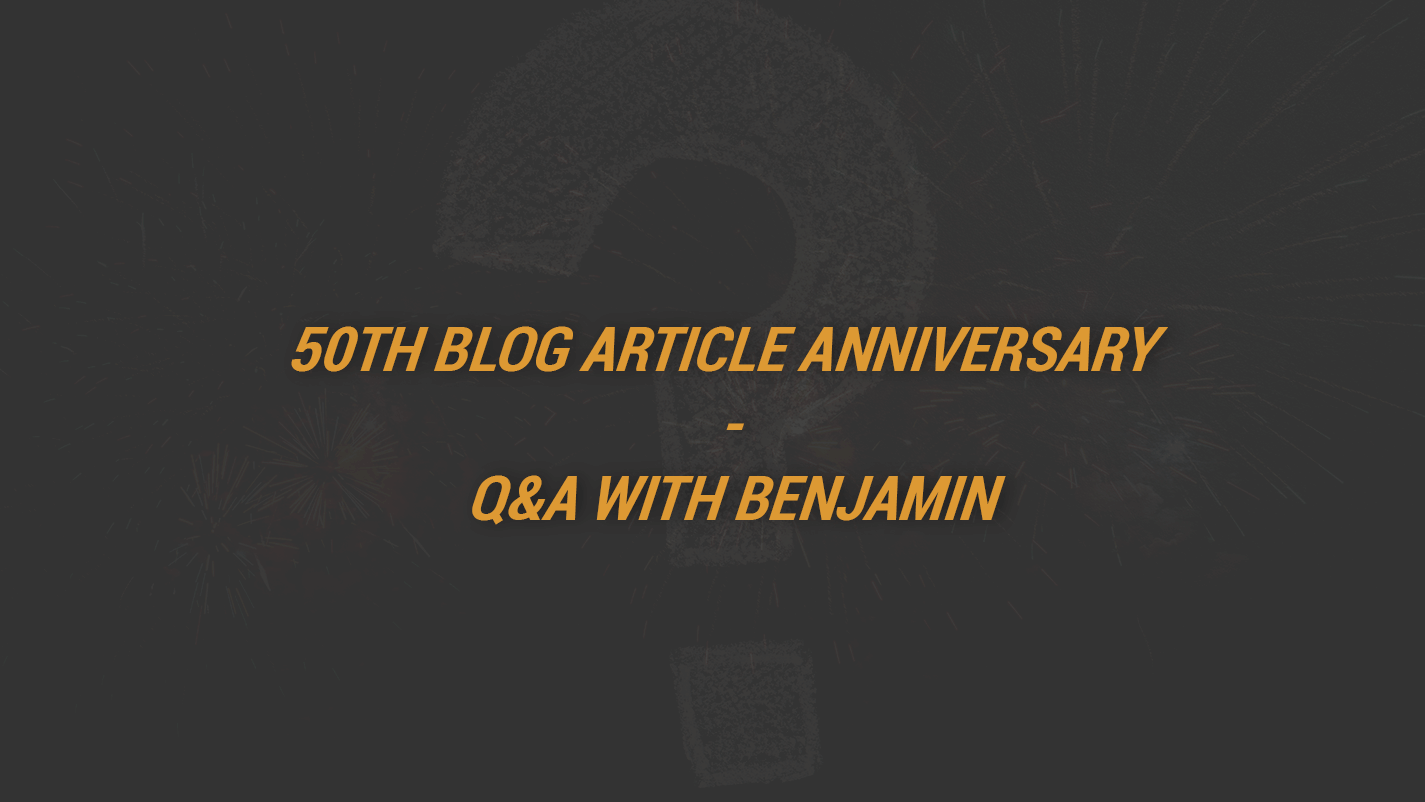 50th Blog Article Anniversary - Q&A with Benjamin