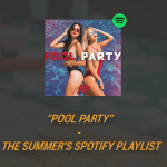 """Pool Party"" - The Summer's Spotify Playlist"