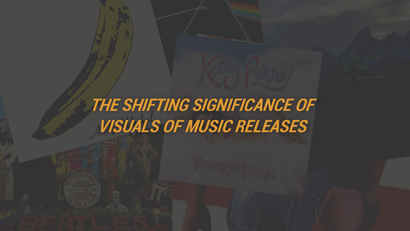 The Shifting Significance Of Visuals Of Music Releases