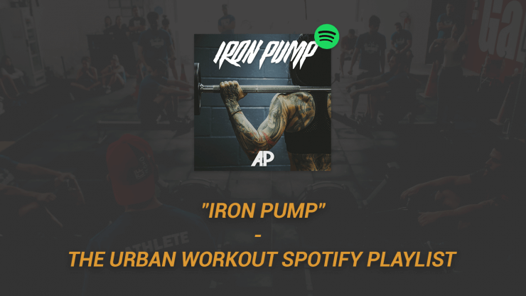 Iron Pump - The Urban Workout Spotify Playlist