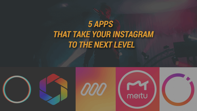 5 Apps That Take Your Instagram To The Next Level