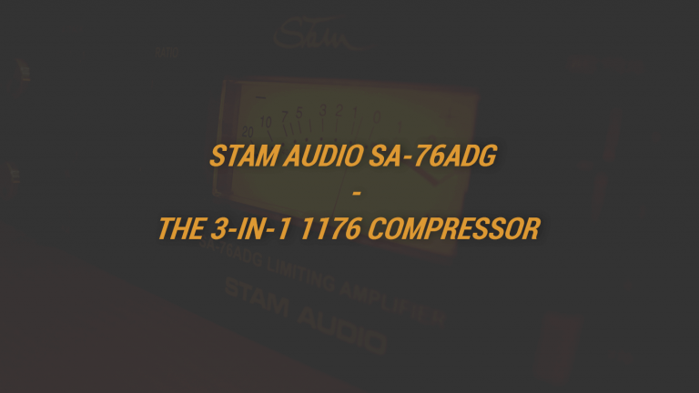 Stam Audio SA-76ADG - The 3-in-1 1176 Compressor